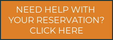 Need Help with  Your Reservation? Click Here